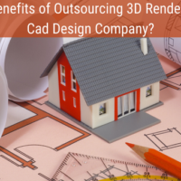 What are the benefits of Outsourcing 3D Rendering to Creative Cad Design Company