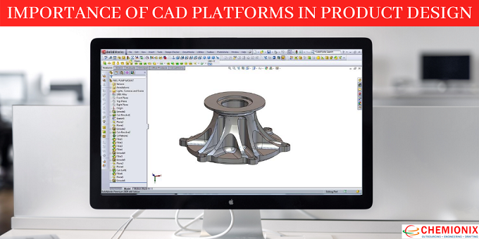 Importance of CAD Platforms in product design